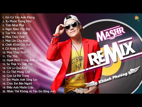 Khánh Phương Remix 2016 - Liên Khúc Nhạc Trẻ Remix Hay Nhất Của Khánh Phương 2016