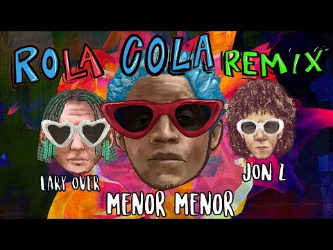 Menor Menor x Lary Over x Jon Z - Rola Cola (Remix) [Official Audio Visual]