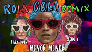 Menor Menor x Lary Over x Jon Z - Rola Cola (Remix) [Official Audio Visual]
