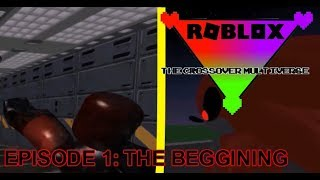 ROBLOX: The Crossover Multiverse [Episode 1: The Beggining]