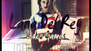 Lana Del Rey   Video Games  Dj   Tribalismo Remix )