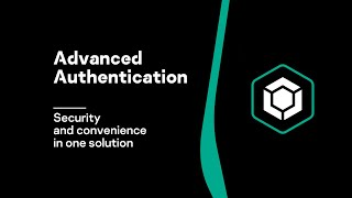 Advanced Authentication – security and convenience in one solution.