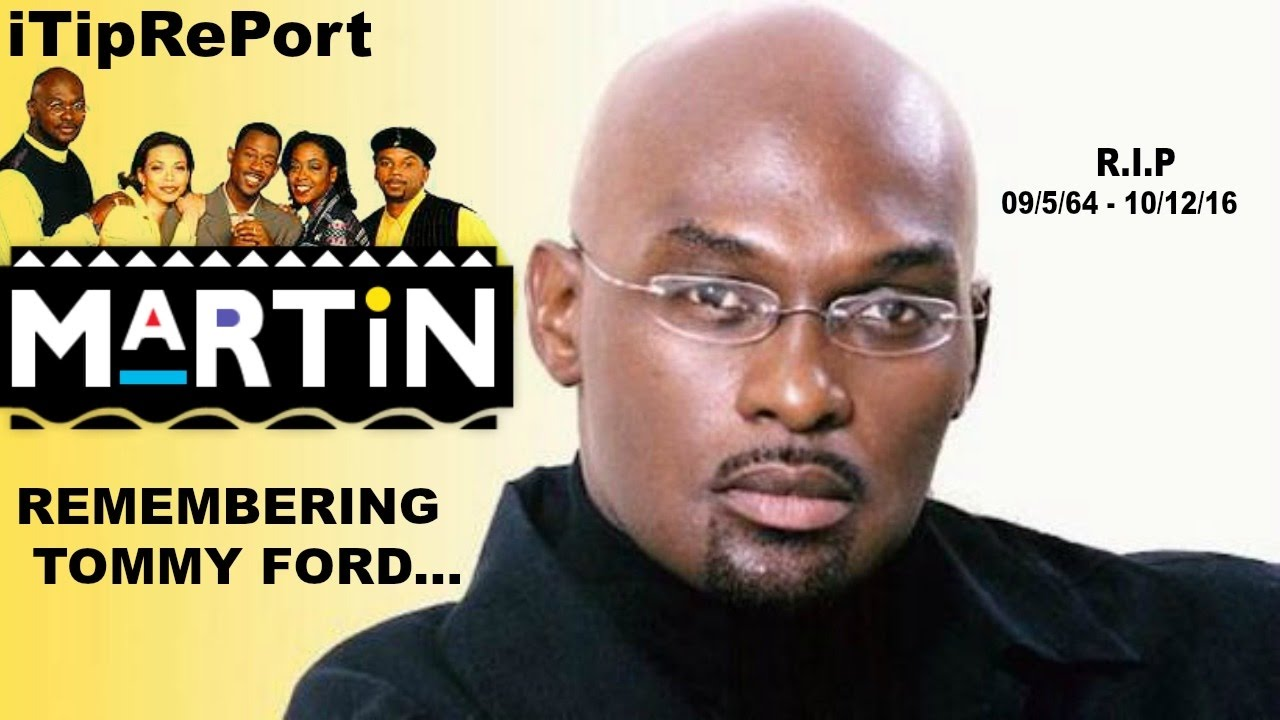 Remembering Tommy Ford Martin Lawrence Show Rip