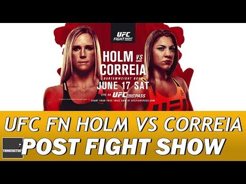UFC Fight Night Holm Vs Correia Post Fight Show | HOLLY HOLM FINISH BEATS THE RONDA ROUSEY KNOCKOUT