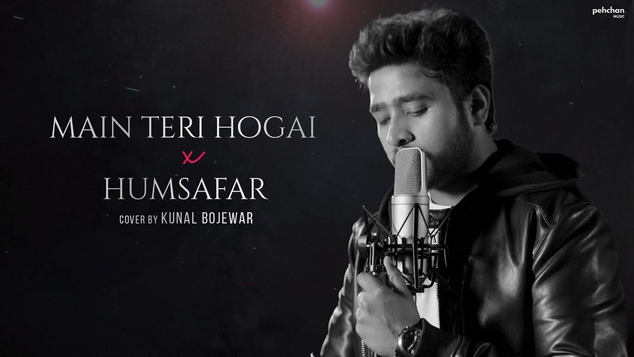 Main Teri Ho Gayi x Humsafar Mashup - Kunal Bojewar | Unplugged | Latest Cover 2021 | Milind Gaba