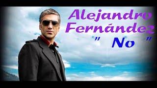 """No""..... - Alejandro Fernández"