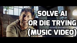 Solve AI or Die Trying [Music Video]