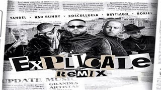 Explicale Remix Bad Bunny Ft. Yandel, Cosculluela, Noriel Y Brytiago Audio 2018.mp3