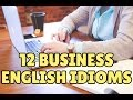Business English Course Lesson 9: Business English Idioms