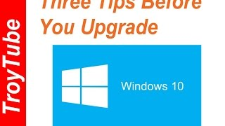 Windows 10 Before You Upgrade Advice