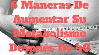 6 Maneras De Aumentar Su Metabolismo Después De 40