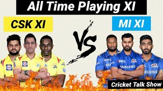 CSK vs MI ALL-TIME plying XI - TEAM COMPARISON | IPL2020 | CRICKET TALK SHOW