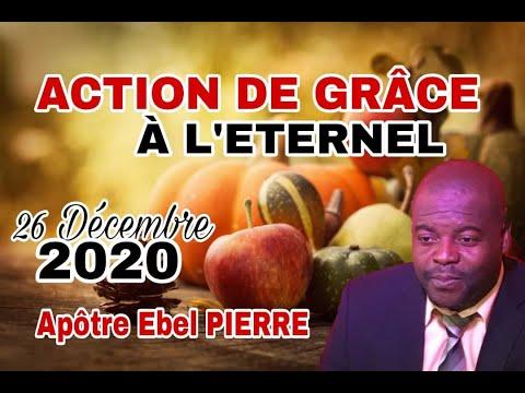 action-de-grÂce-a-l'eternel-||-samedi-26-déc-2020-||-lhealp-||-apotre-ebel-pierre