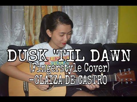 Dusk 'til Dawn(Fingerstyle Cover) - Glaiza de Castro
