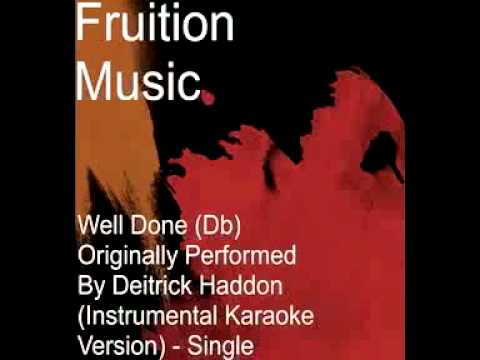 Well Done (Db) Originally Performed By Deitrick Haddon (Instrumental Karaoke Version).mp4
