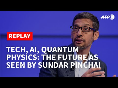 REPLAY - The future of tech, AI, quantum physics as seen by Google and Alphabet CEO | AFP