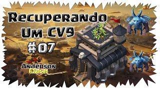 CLASH OF CLANS - RECUPERANDO UM CV9 #07 UPANDO A RAINHA E LIBERANDO O LAVA