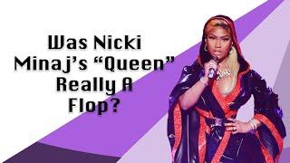 Was Nicki Minajs Queen Really A Flop