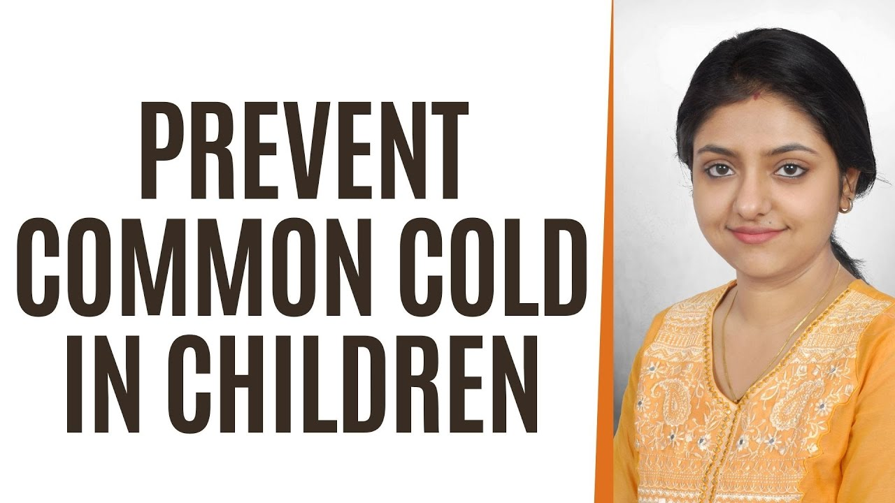 How to prevent Common Cold in Children   Dr. Sampurna Ghosh