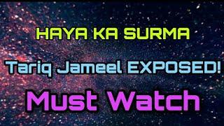 Haya ka Surma | Tarik Jameel EXPOSED! |