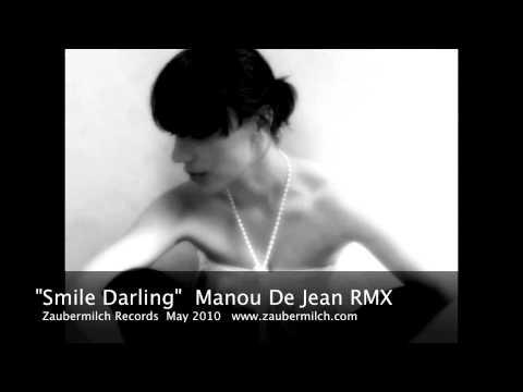 """Smile Darling""  Manou De Jean RMX"