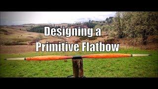 Designing a Primitive Flatbow