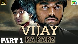 Vijay Ka Karz | Part 1 | Tamil Hindi Dubbed Movie | Archana Kavi, Daniel Balaji