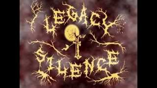 Legacy Of Silence - While Obscurity Fills My Eyes