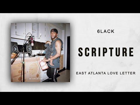 6LACK - Scripture (East Atlanta Love Letter)
