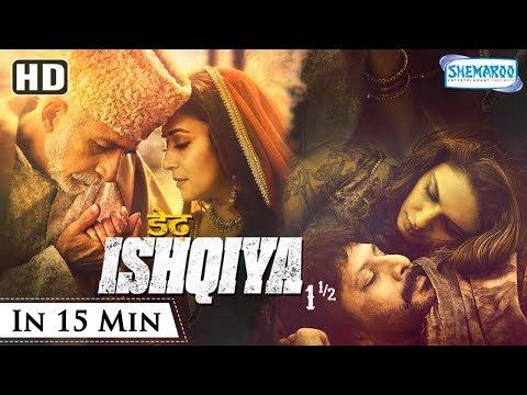 Dedh Ishqiya (2014)(HD) Hindi Full Movie In 15mins - Madhuri Dixit   Naseeruddin Shah   Arshad Warsi