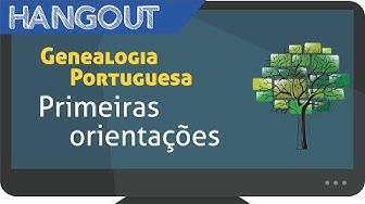 Genealogia Portuguesa - Primeiras Orientações