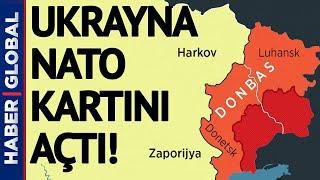 Ukrayna NATO Kartını Açtı, Rusya'dan Uyarı Geldi! Donbas'ta Neler Oluyor?