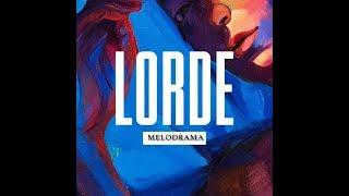 Lorde - Sober ll  Melodrama