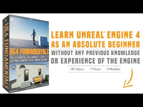 UE4 Fundamentals Vol 1: The Essential Beginners Guide to Getting