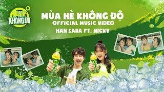 Mùa Hè Không Độ I HAN SARA x NICKY I Official MV I #MHKD