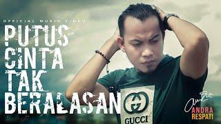 Andra Respati - PUTUS CINTA TAK BERALASAN (Official Music Video)