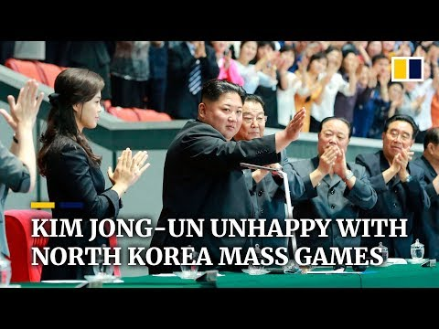Kim Jong-un unhappy with North Korea mass games