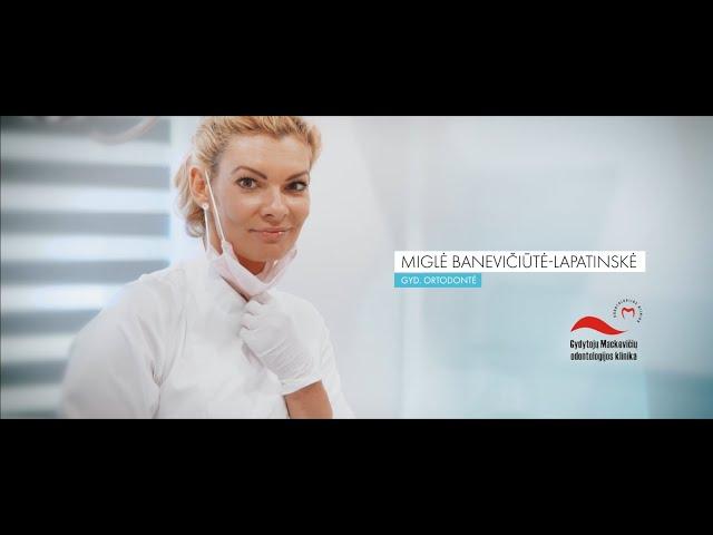 Ortodontija - Miglė Banevičiūtė-Lapatinskė | Mackevičių šeimos odontologijos klinika