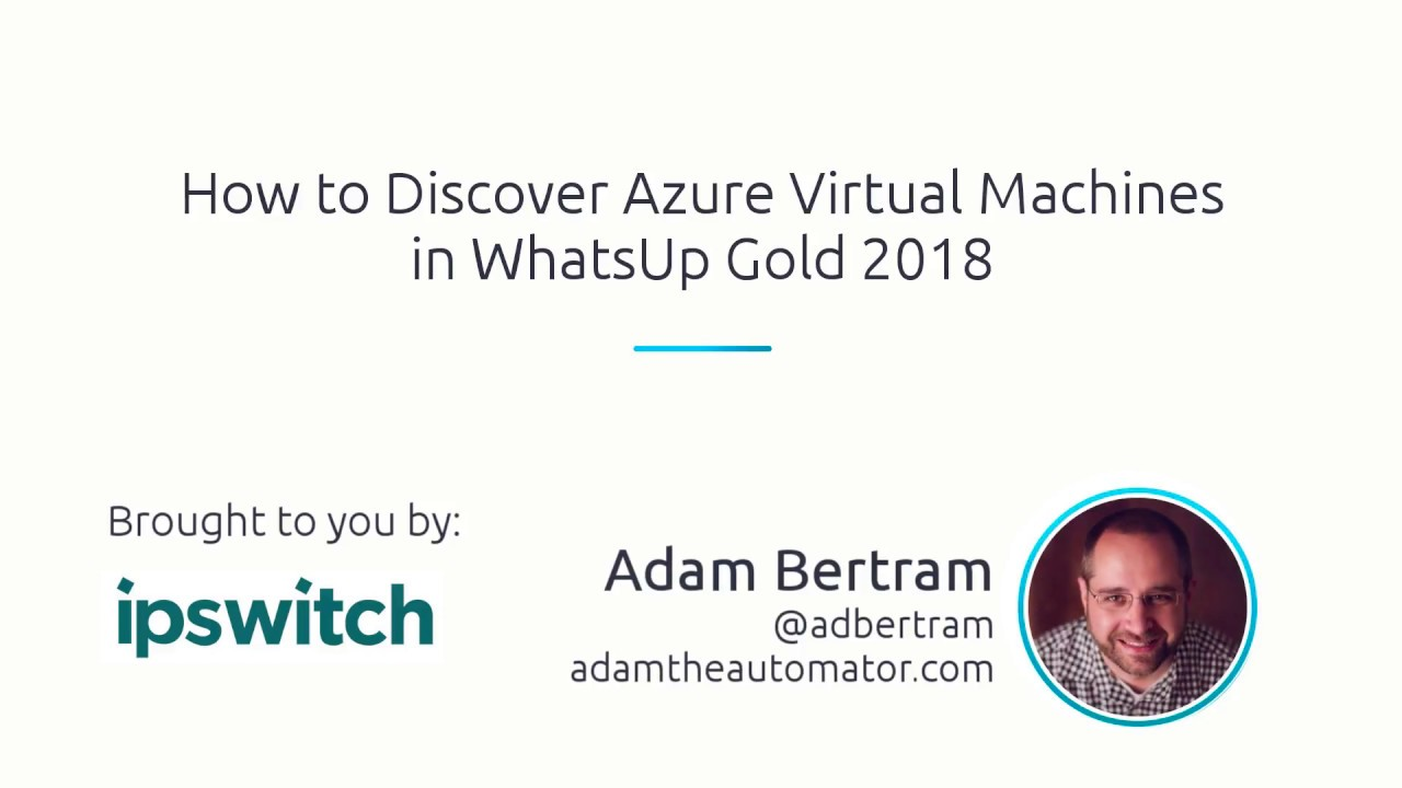 How To Discover Azure Virtual Machines In Ipswitch WhatsUp Gold 2018