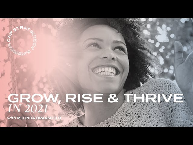 Grow, Rise & Thrive in 2021!