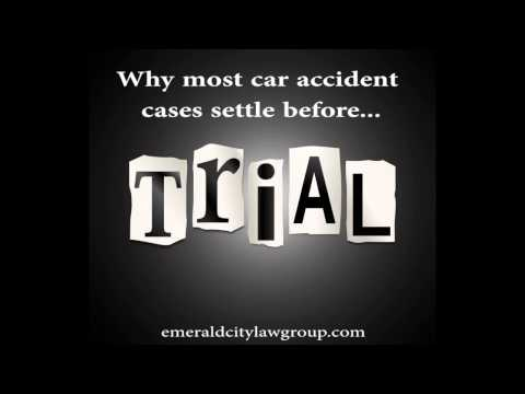 Why Most Seattle Car Accident Lawsuits Settle Before Trial.