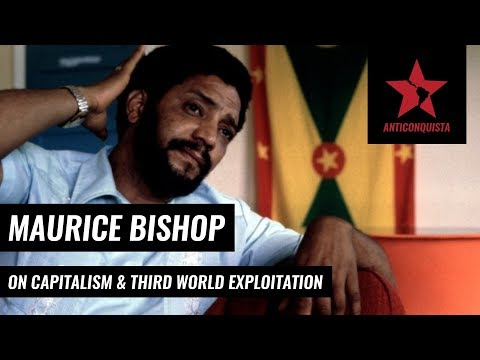 Maurice Bishop On Capitalism & Third World Exploitation