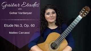 Etude No. 3, op 60 by Matteo Carcassi | Guitar Etudes with Gohar Vardanyan