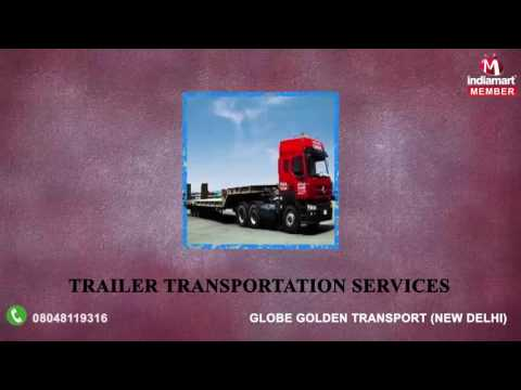 Logistics And Transport Services by Globe Golden Transport, New Delhi