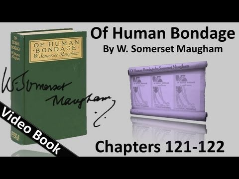 Chs 121-122 - Of Human Bondage by W. Somerset Maugham