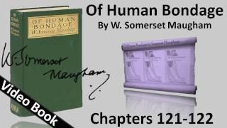 Chs 121-122 - Of Human Bondage by W. Somerset Maugham
