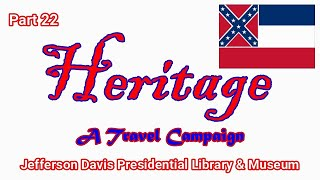 Heritage Travel Campaign-Part 22 (Jefferson Davis Presidential Library & Museum)