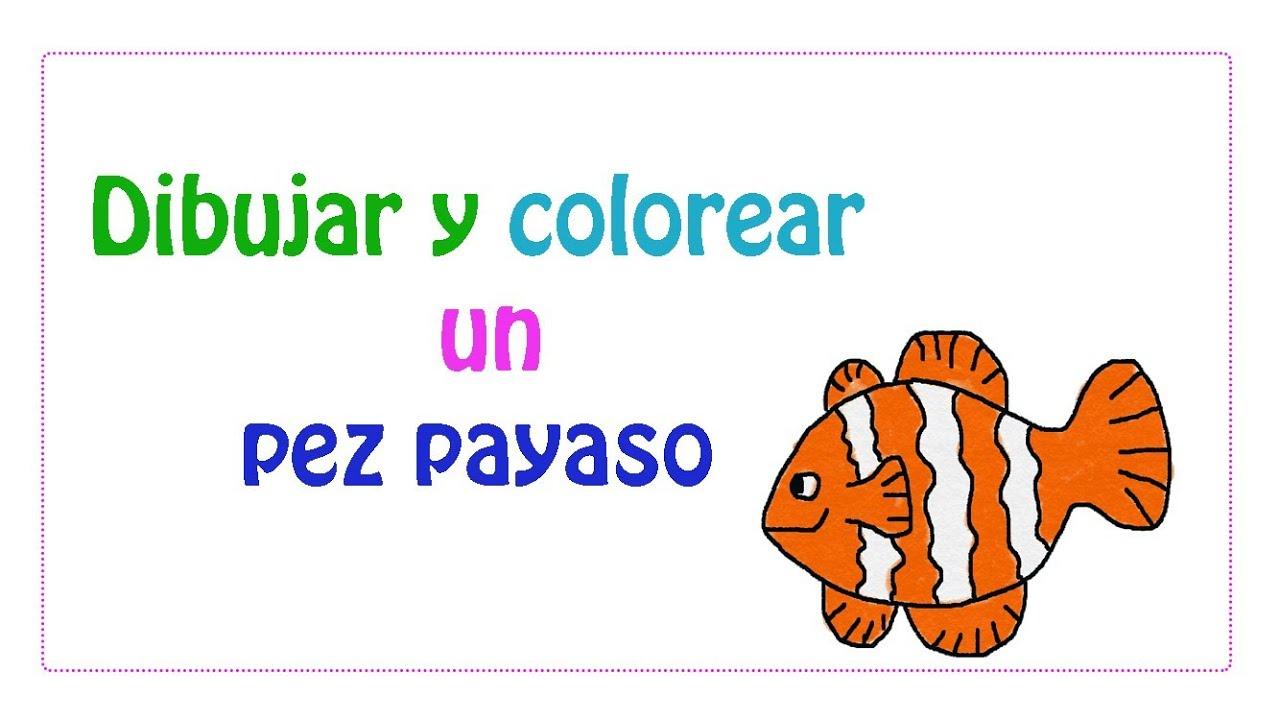 Dibujar y colorear un pez payaso - YouTube