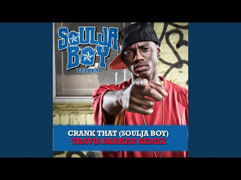 Crank That Soulja Boy Travis Barker Remix