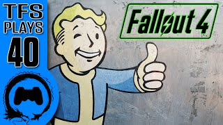 TFS Plays: Fallout 4 - 40 -